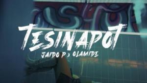 VIDEO: Jaido P Ft. Olamide – Tesina Pot