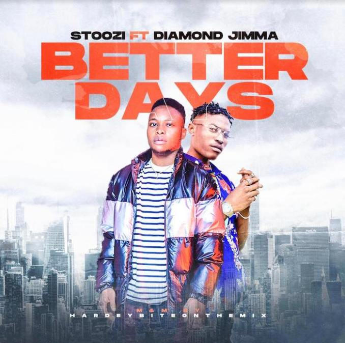 Stoozi ft Diamond Jimma – Better Days