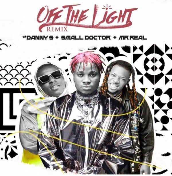 Danny S ft Small Doctor x Mr Real – Off The Light (Remix)