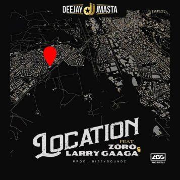 DJ J Masta Ft. Zoro & Larry Gaaga – Location Free Mp3 Download