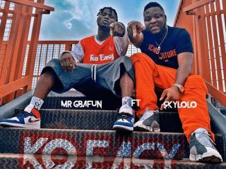 Mr Gbafun – Ko Easy Ft. Sky Lolo