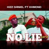 Kizz Daniel Ft. Khmond - Lie Refix