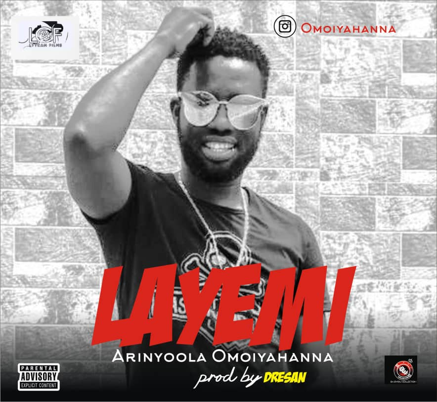 Layemi by Arinyoola Omoiyahanna mp3 download
