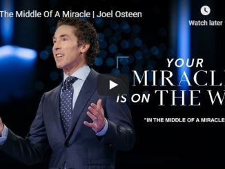 Joel Osteen Message - In The Middle Of A Miracle