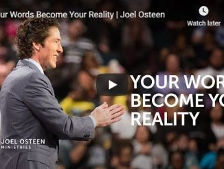 Joel Osteen Message - Your Words Become Your Reality
