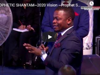 Prophet Shepherd Bushiri Prophetic Shantam 2020 Vision