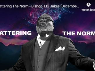 TD Jakes sermon - shattering the norm