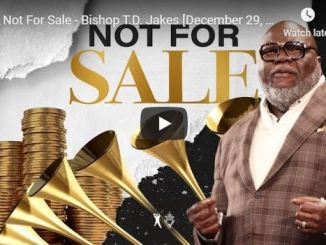 "TD Jakes sermon - ""It's Not For Sale"""