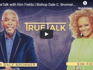 Bishop Dale C Bronner TrueTalk with Kim Fields