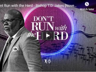Bishop TD Jakes Sermon - Don't Run with the Herd