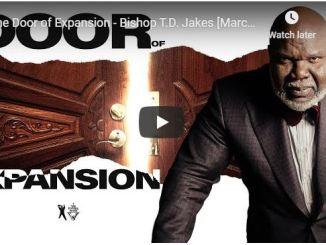 Bishop TD Jakes Sermon - The Door of Expansion
