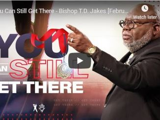 Bishop TD Jakes Sermon - You Can Still Get There