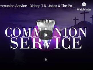 Bishop TD Jakes & The Potters House Pastoral Team - communion service