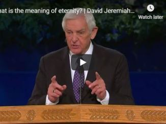 David Jeremiah Sermon - What is the meaning of eternity
