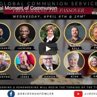 Global Moment of Communion Live With Joshua Fowler April 8 2020