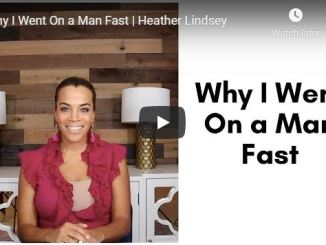 Heather Lindsey Message - Why I Went On a Man Fast