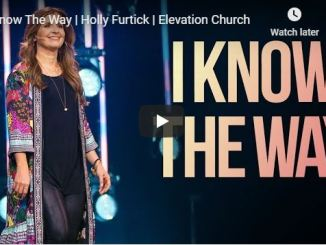 Holly Furtick Message - I Know The Way