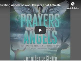 Jennifer LeClaire - Activating Angels of War - Prayers That Activate Angels
