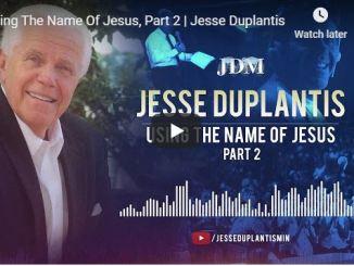 Jesse Duplantis Sermon - Using The Name Of Jesus