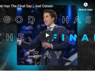Joel Osteen Message - God Has The Final Say