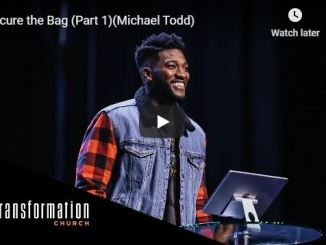 Pastor Michael Todd Sermon - Secure the Bag