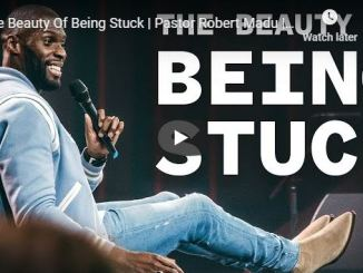 Pastor Robert Madu Sermon - The Beauty Of Being Stuck