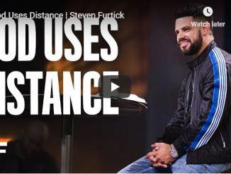 Steven Furtick Sermon - God Uses Distance