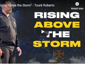 Toure Roberts Sermon - Rising Above The Storm