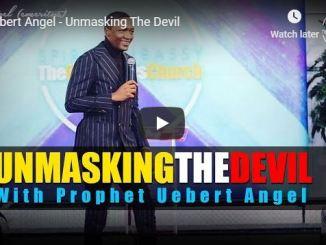 Uebert Angel Sermon - Unmasking The Devil