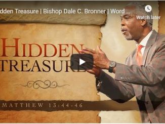 Bishop Dale Bronner Sermon - Hidden Treasure - May 24 2020