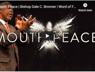 Bishop Dale Bronner Sermon - Mouth Peace - May 2020