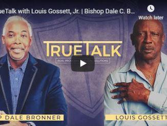 Bishop Dale Bronner - TrueTalk with Louis Gossett - May 21 2020