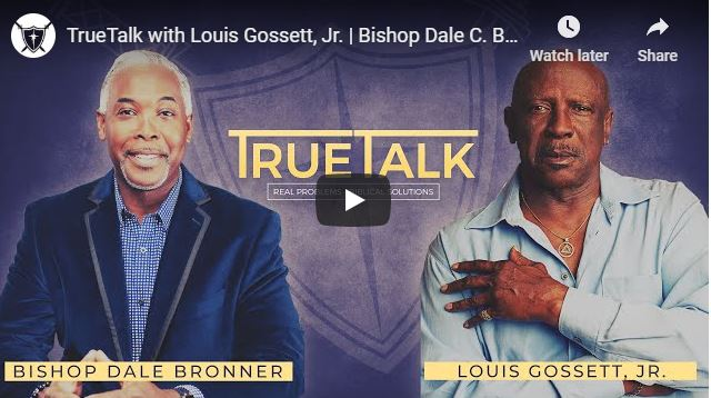 Bishop Dale Bronner - TrueTalk with Louis Gossett - May 21 2020
