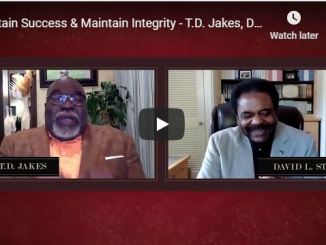Bishop TD Jakes - Attain Success & Maintain Integrity