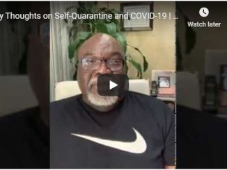 Bishop TD Jakes - My Thoughts on Self-Quarantine and COVID-19