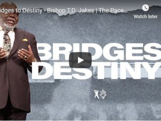 Bishop TD Jakes Sermon - Bridges to Destiny - May 16 2020