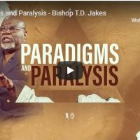 Sermon: Bishop TD Jakes - Paradigms and Paralysis - May 24 2020