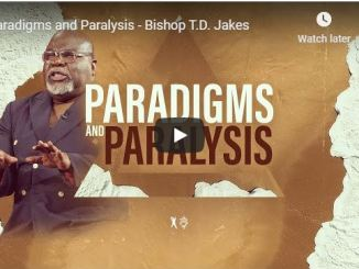 Bishop TD Jakes Sermon - Paradigms and Paralysis - May 24 2020