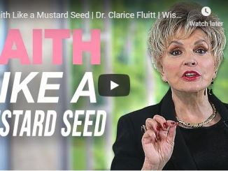 Clarice Fluitt Message - Faith Like a Mustard Seed