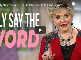 Clarice Fluitt Message - Only Say the WORD - May 13 2020