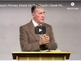 Derek Prince Sermon - Satan Primary Attack On The Church - May 2020