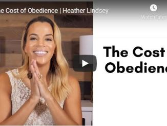 Heather Lindsey Message - The Cost of Obedience - May 1 2020