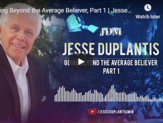 Jesse Duplantis Sermon - Going Beyond the Average Believer - May 2020