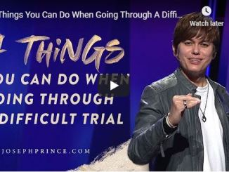 Joseph Prince - 4 Things You Can Do When Going Through A Difficult Trial