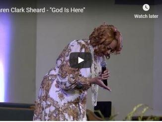 Karen Clark Sheard Message - God Is Here - May 2020