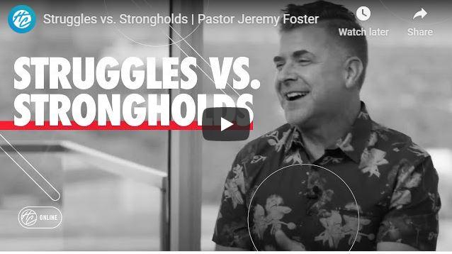 Pastor Jeremy Foster Sermon - Struggles vs Strongholds