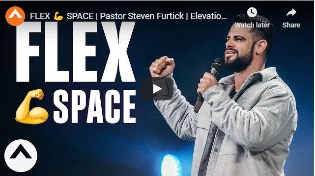 Pastor Steven Furtick Sermon - Flex Space - May 17 2020