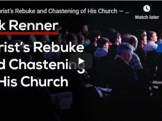 Rick Renner Sermon - Christ's Rebuke and Chastening of His Church