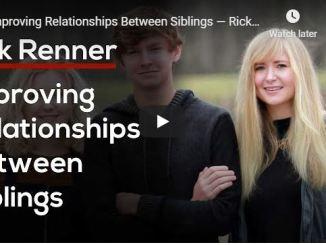 Rick Renner Sermon - Improving Relationships Between Siblings - May 2020