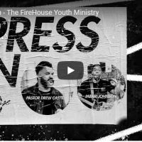 "Sermon: The FireHouse Youth Ministry - ""I press on"" - May 24 2020"